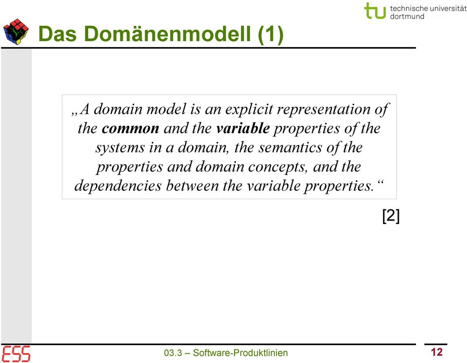 the semantics of the properties and domain concepts, and the