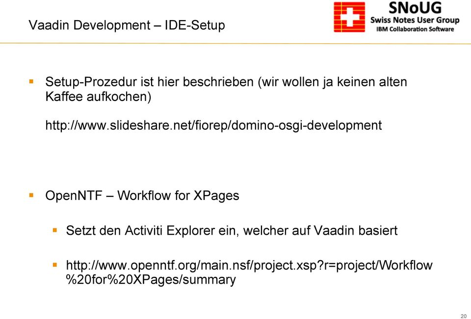 net/fiorep/domino-osgi-development OpenNTF Workflow for XPages Setzt den Activiti