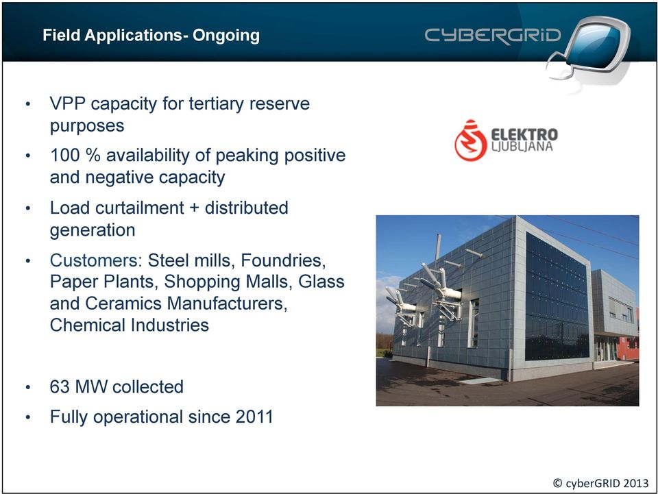 distributed generation Customers: Steel mills, Foundries, Paper Plants, Shopping