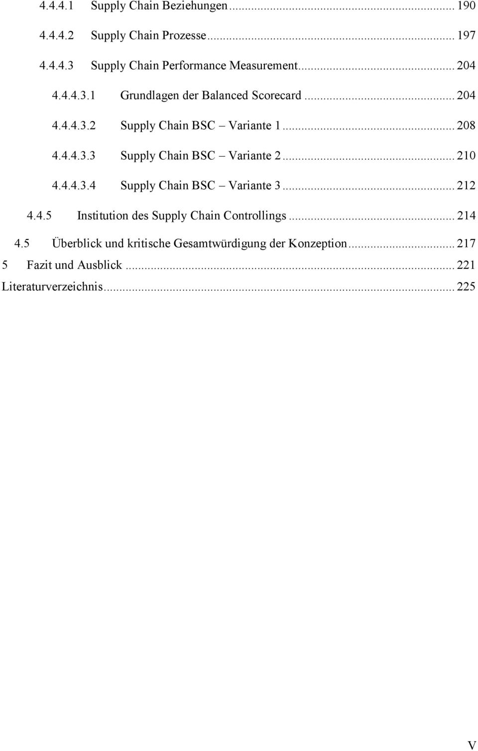 .. 210 4.4.4.3.4 Supply Chain BSC Variante 3... 212 4.4.5 Institution des Supply Chain Controllings... 214 4.