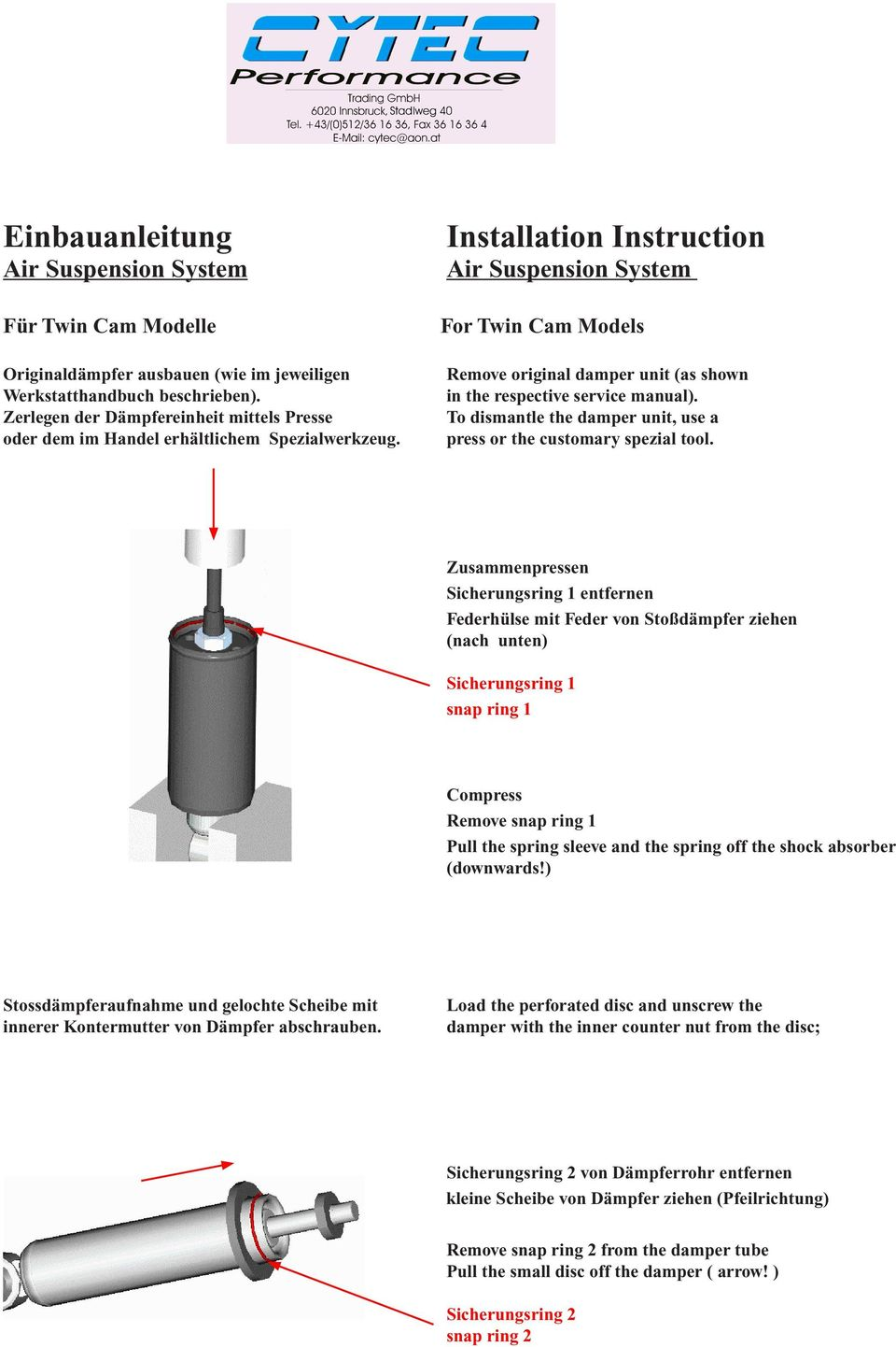 Installation Instruction Air Suspension System For Twin Cam Models Remove original damper unit (as shown in the respective service manual).
