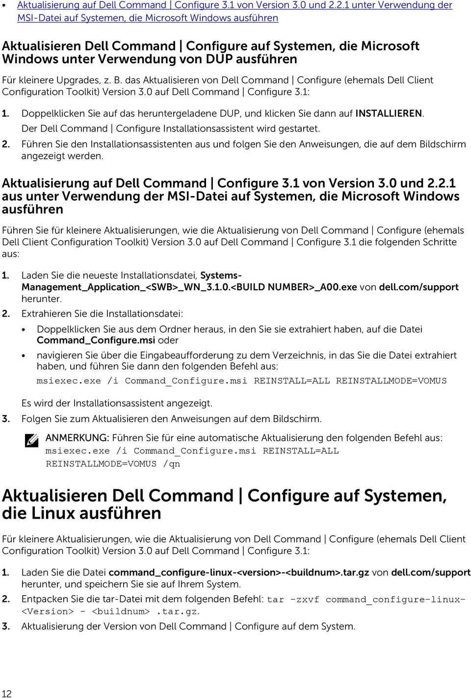kleinere Upgrades, z. B. das Aktualisieren von Dell Command Configure (ehemals Dell Client Configuration Toolkit) Version 3.0 auf Dell Command Configure 3.1: 1.