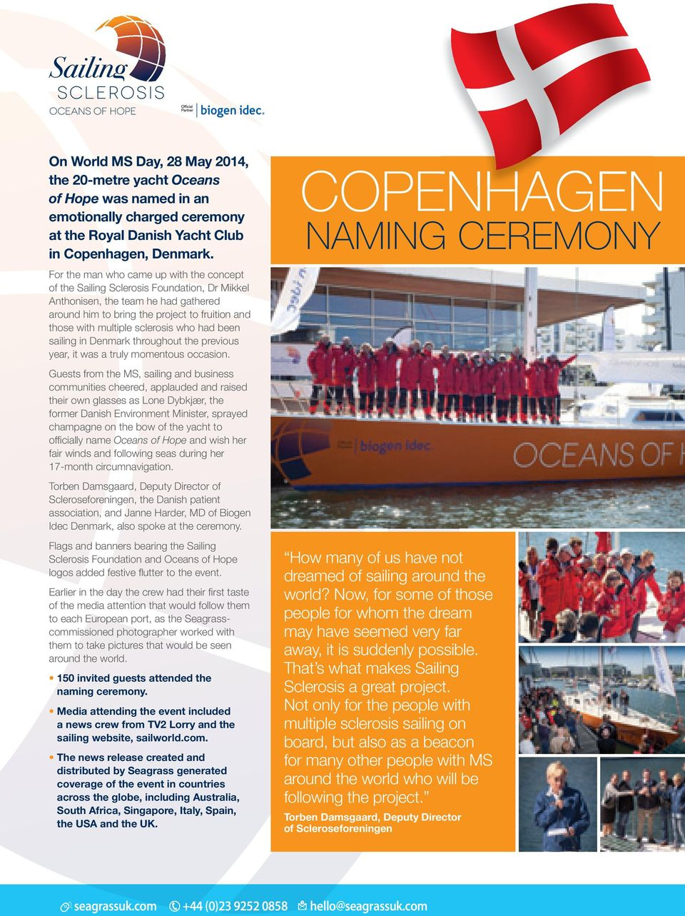 sclerosis who had been sailing in Denmark throughout the previous year, it was a truly momentous occasion.