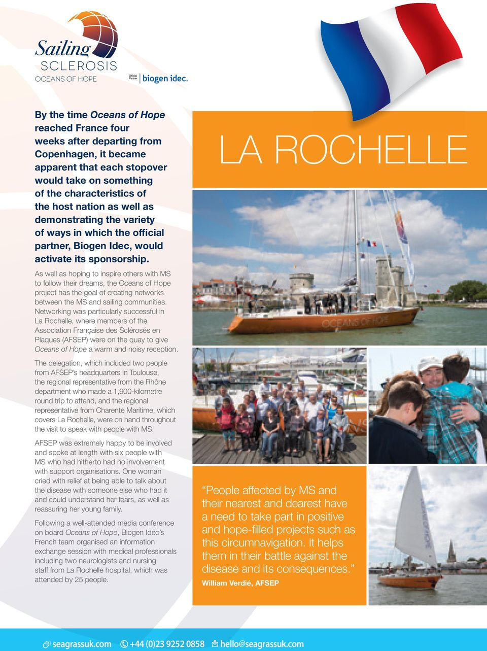 As well as hoping to inspire others with MS to follow their dreams, the Oceans of Hope project has the goal of creating networks between the MS and sailing communities.