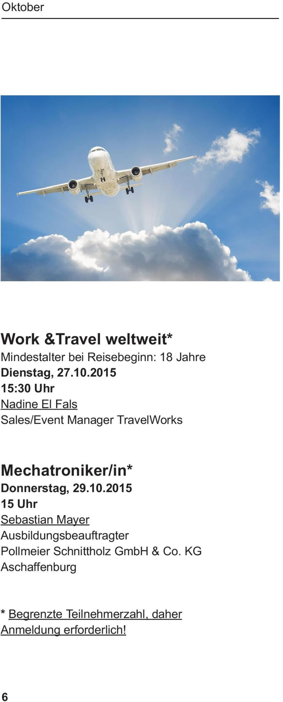 2015 15:30 Uhr Nadine El Fals Sales/Event Manager TravelWorks Mechatroniker/in* Donnerstag,