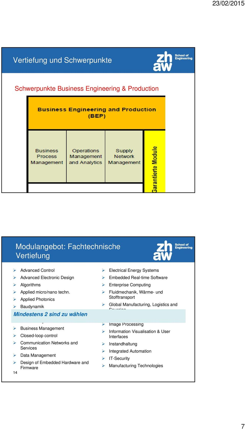 Applied Photonics Baudynamik Mindestens Business and 2 ICT sind zu wählen Business Dynamics Business Management Closed-loop control Communication Networks and Services Data Management