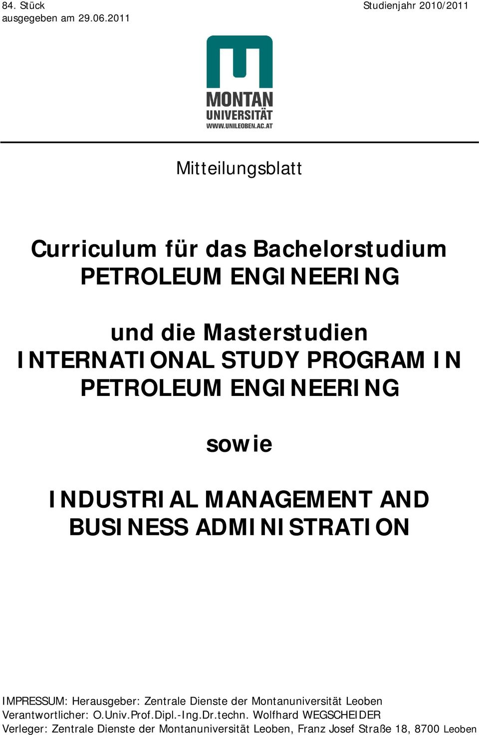 INTERNATIONAL STUDY PROGRAM IN PETROLEUM ENGINEERING sowie INDUSTRIAL MANAGEMENT AND BUSINE ADMINISTRATION IMPREUM: