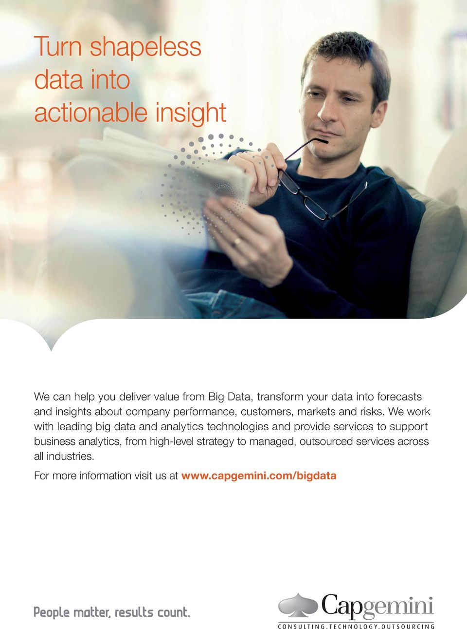 We work with leadig big data ad aalytics techologies ad provide services to support busiess aalytics,