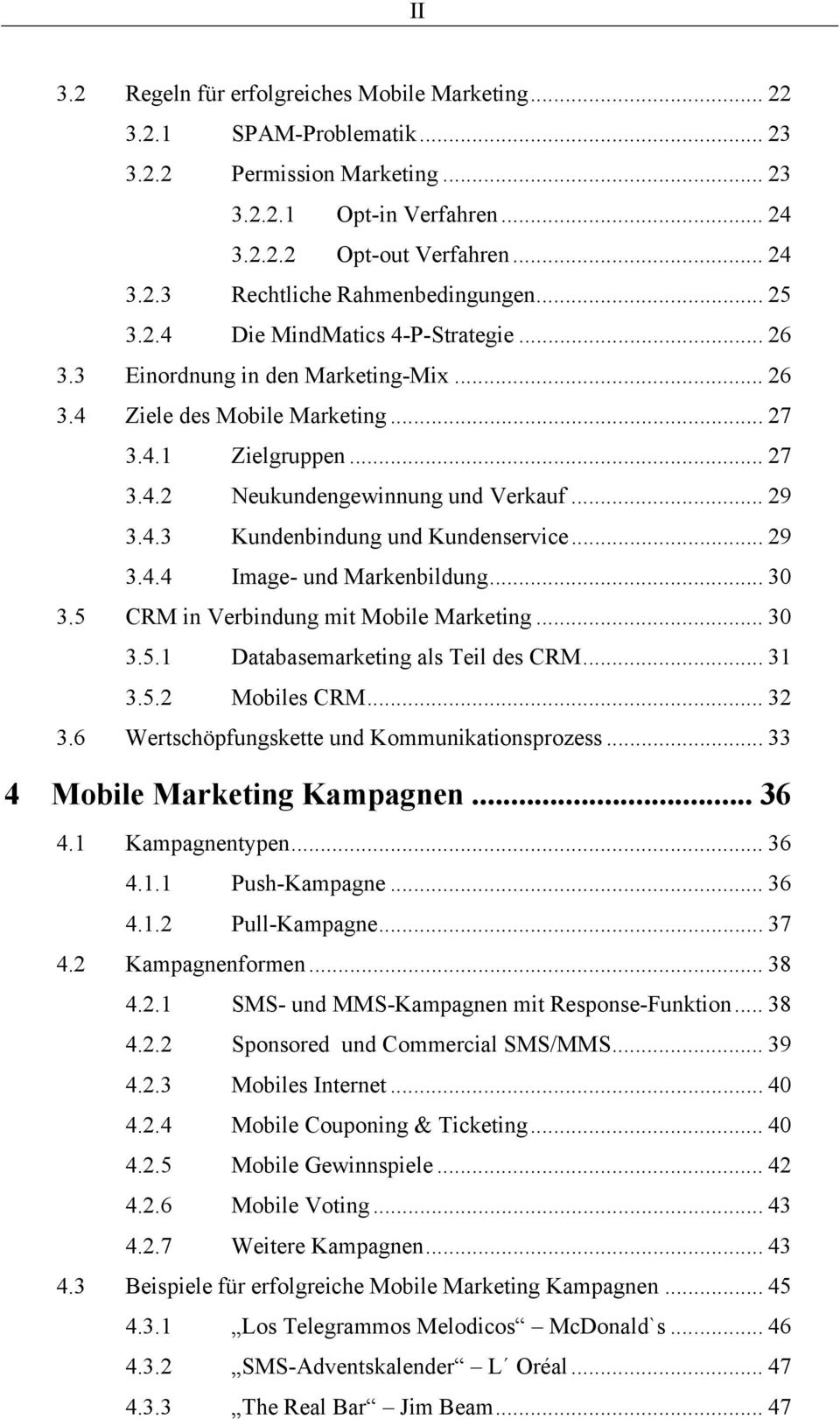 .. 29 3.4.4 Image- und Markenbildung... 30 3.5 CRM in Verbindung mit Mobile Marketing... 30 3.5.1 Databasemarketing als Teil des CRM... 31 3.5.2 Mobiles CRM... 32 3.