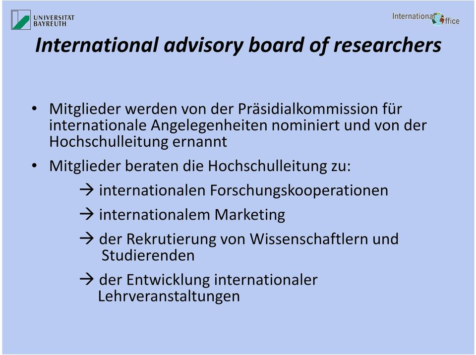 die Hochschulleitung zu: internationalen Forschungskooperationen internationalem Marketing der