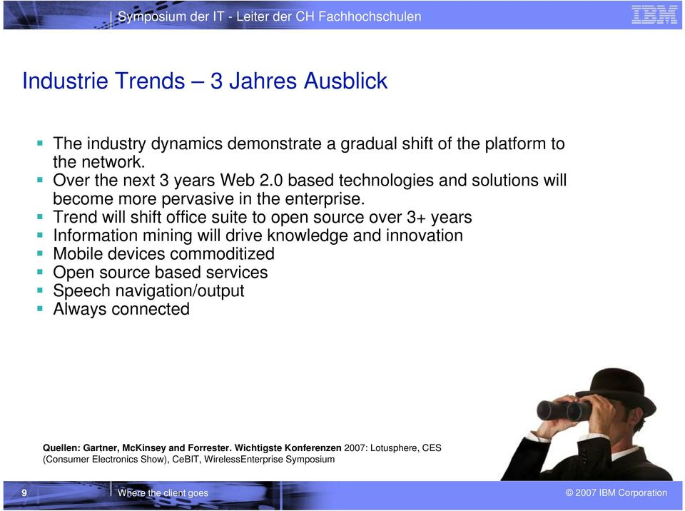 Trend will shift office suite to open source over 3+ years Information mining will drive knowledge and innovation Mobile devices commoditized Open
