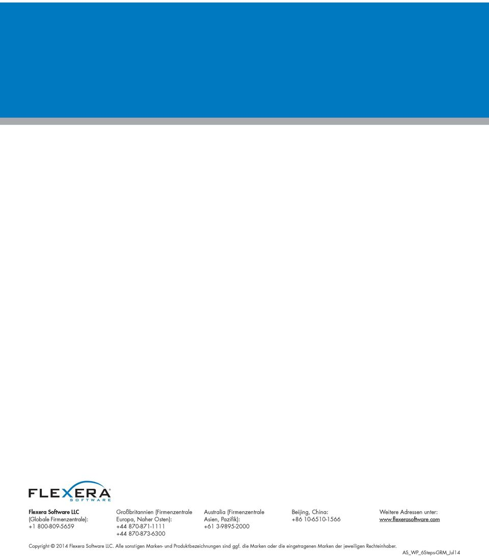 10-6510-1566 Weitere Adressen unter: www.flexerasoftware.com Copyright 2014 Flexera Software LLC.