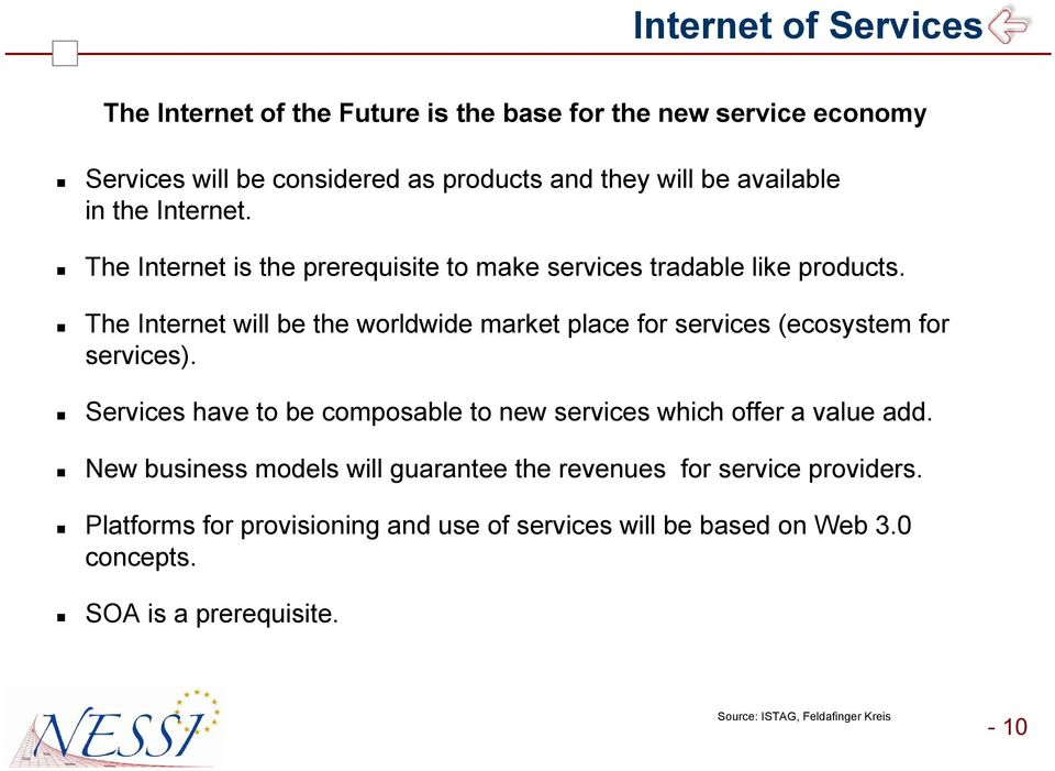 The Internet will be the worldwide market place for services (ecosystem for services).