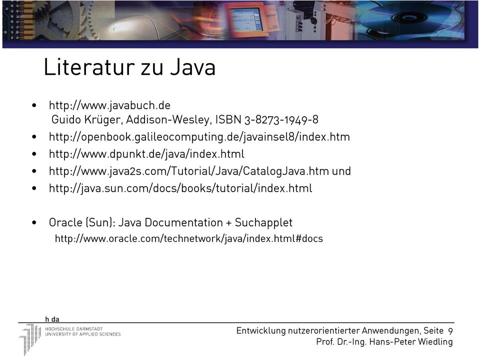 com/tutorial/java/catalogjava.htm und http://java.sun.com/docs/books/tutorial/index.