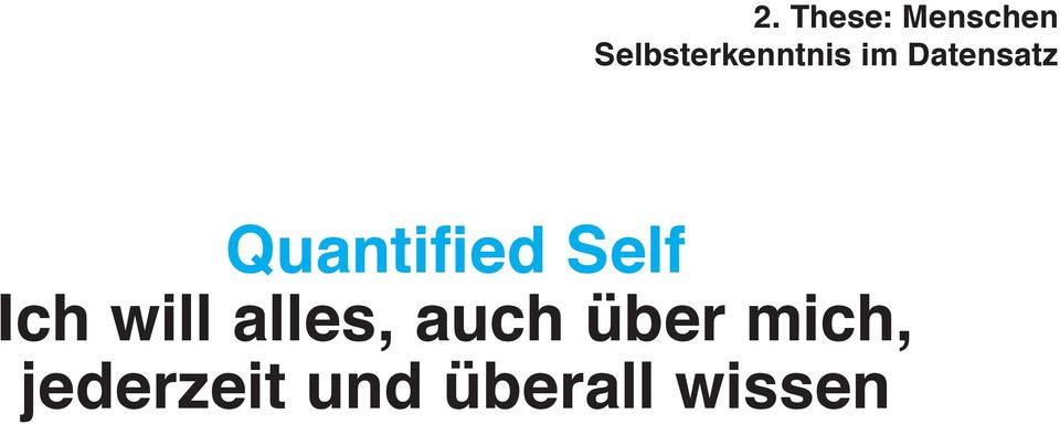 Quantified Self Ich will alles,