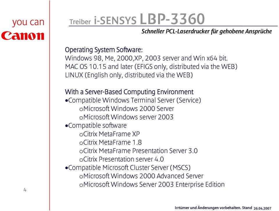 Server (Service) omicrosoft Windows 2000 Server omicrosoft Windows server 2003 Compatible software ocitrix MetaFrame XP ocitrix MetaFrame 1.