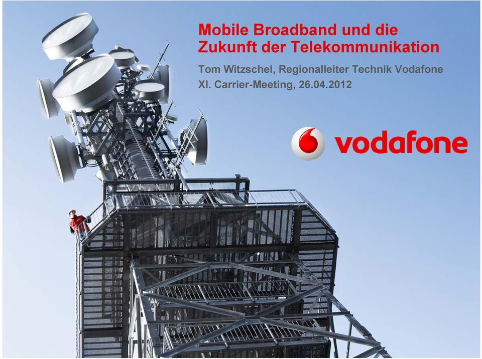 Technik Vodafone XI. Carrier-Meeting, 26.04.