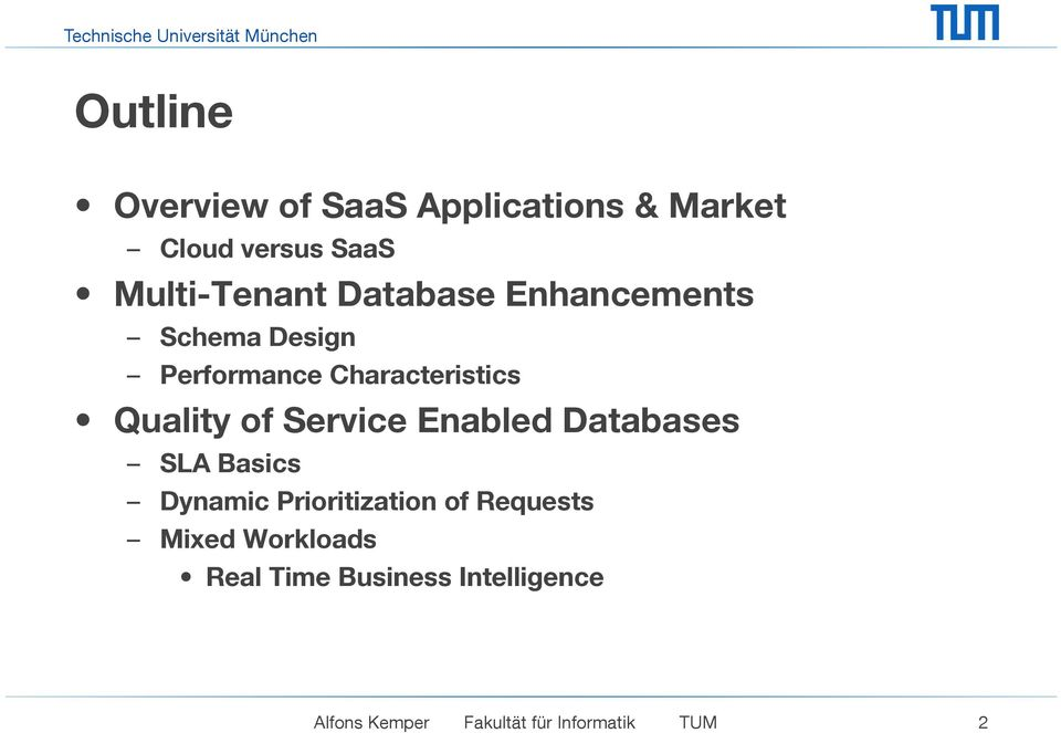 Service Enabled Databases SLA Basics Dynamic Prioritization of Requests Mixed