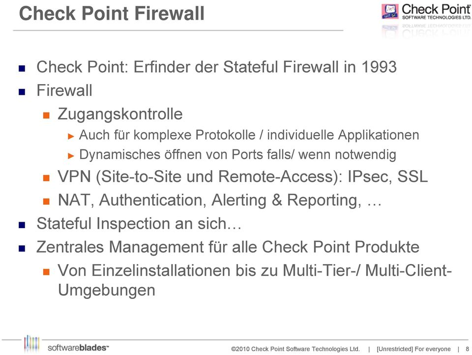 (Site-to-Site und Remote-Access): IPsec, SSL NAT, Authentication, Alerting & Reporting, Stateful Inspection an