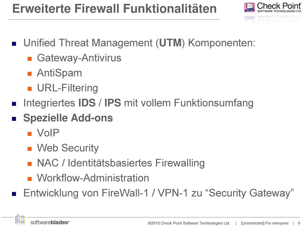 Funktionsumfang Spezielle Add-ons VoIP Web Security NAC / Identitätsbasiertes
