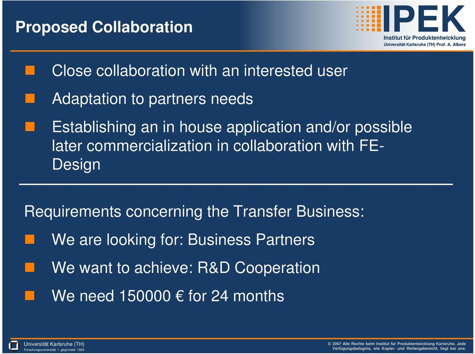 FE- Design Requirements concerning the Transfer Business: We are looking for: Business Partners We