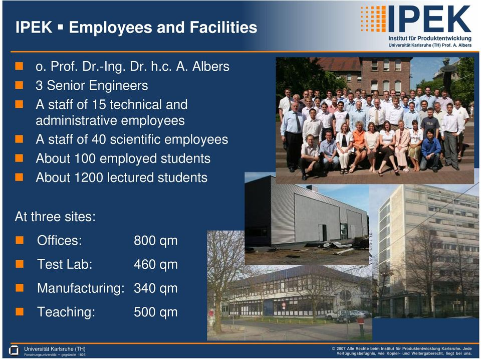 of 40 scientific employees About 100 employed students About 1200 lectured students At