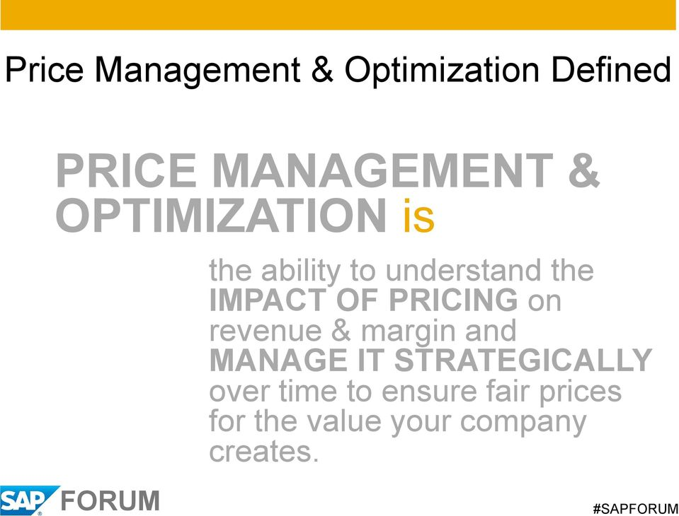PRICING on revenue & margin and MANAGE IT STRATEGICALLY