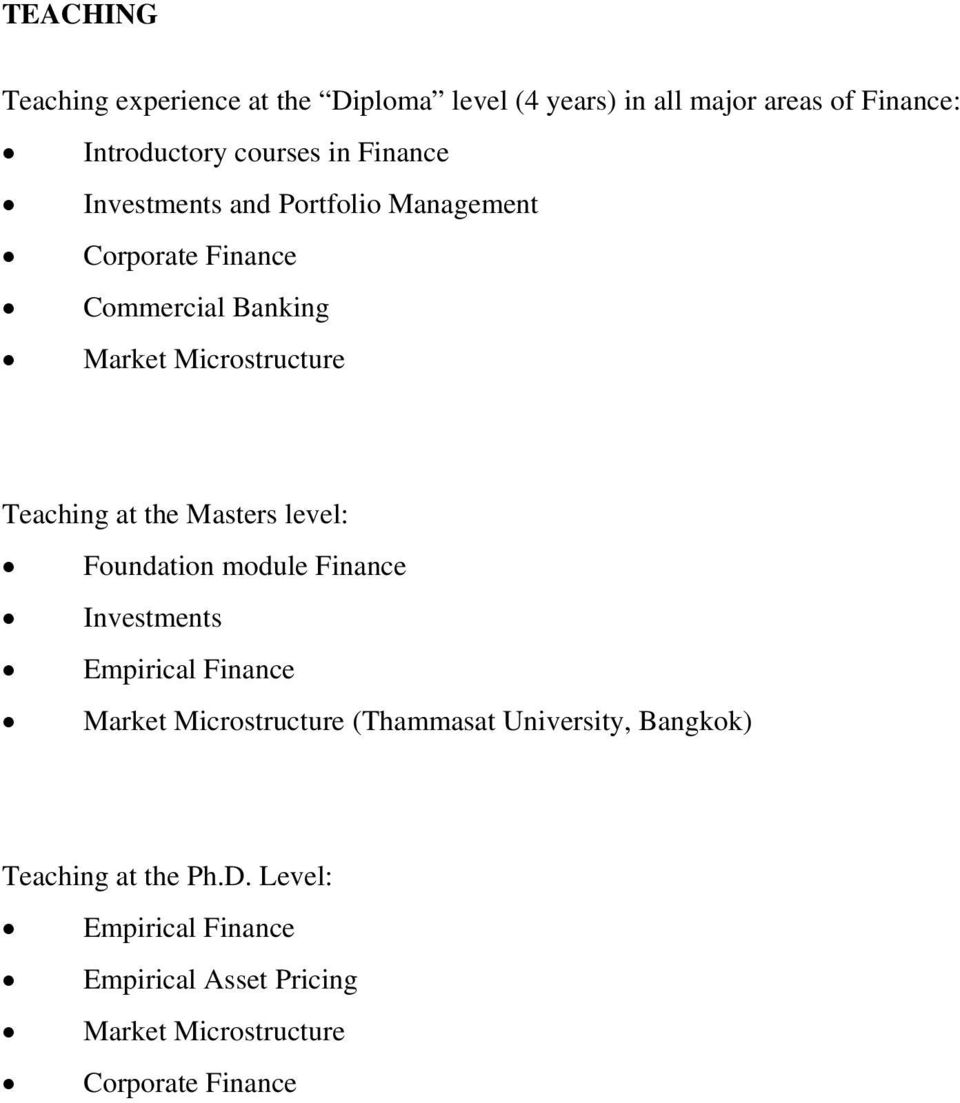 the Masters level: Foundation module Finance Investments Empirical Finance Market Microstructure (Thammasat