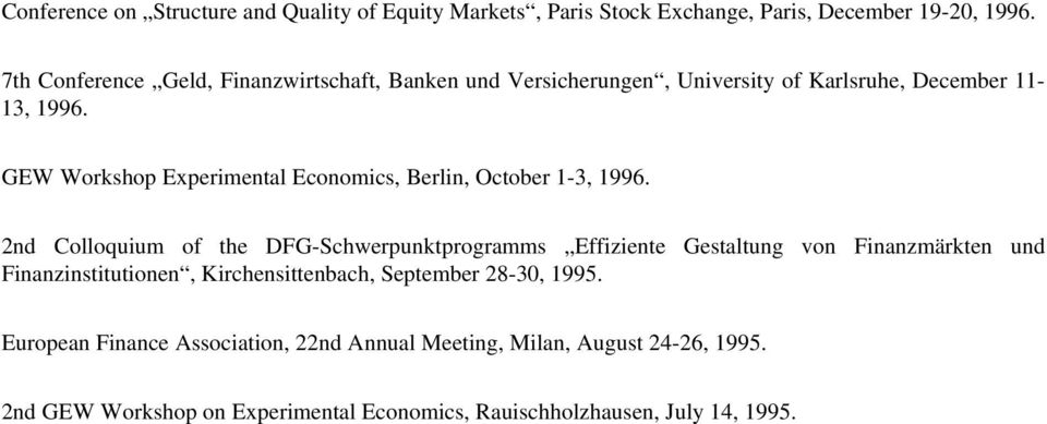 GEW Workshop Experimental Economics, Berlin, October 1-3, 1996.