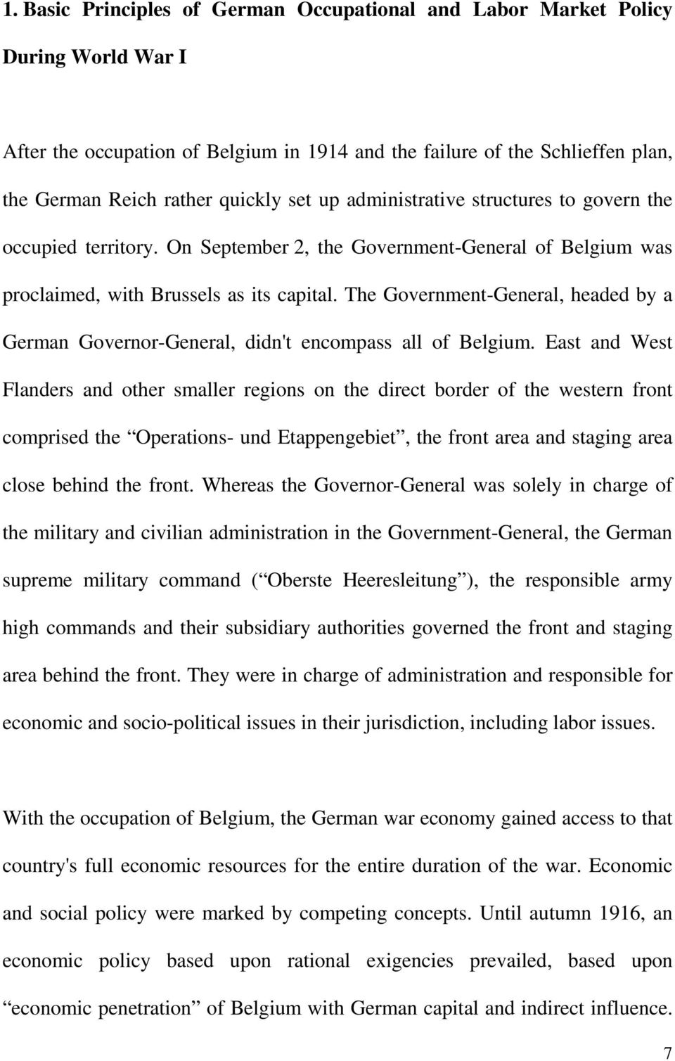 The Government-General, headed by a German Governor-General, didn't encompass all of Belgium.