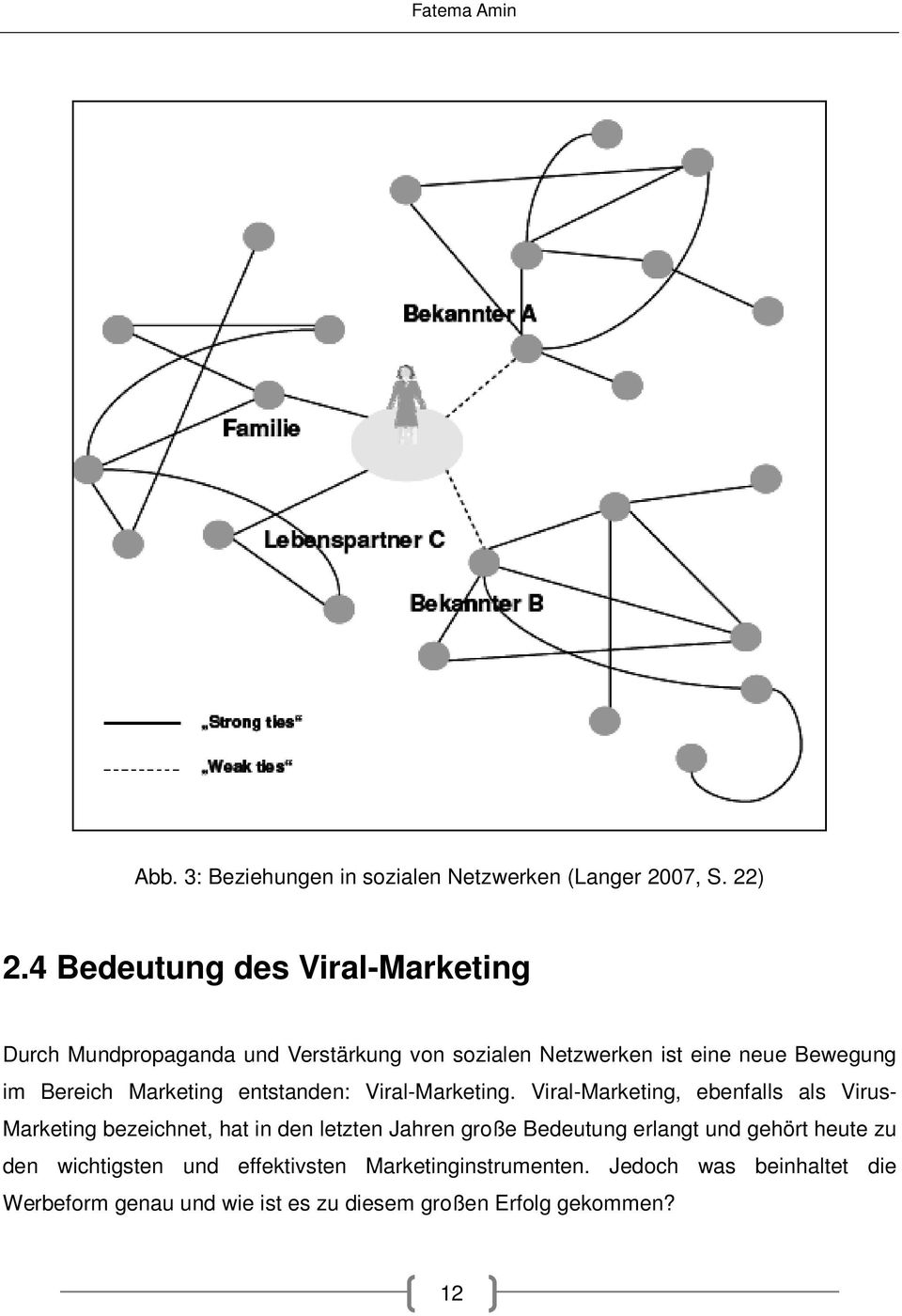 Marketing entstanden: Viral-Marketing.