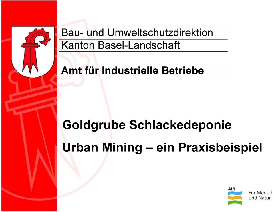 Industrielle Betriebe Goldgrube
