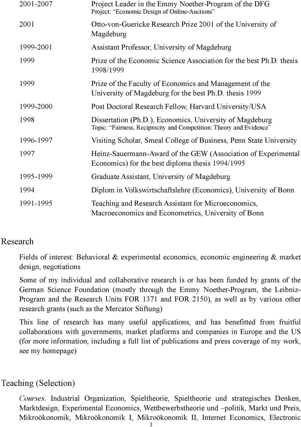 thesis 1998/1999 1999 Prize of the Faculty of Economics and Management of the University of Magdeburg for the best Ph.D.