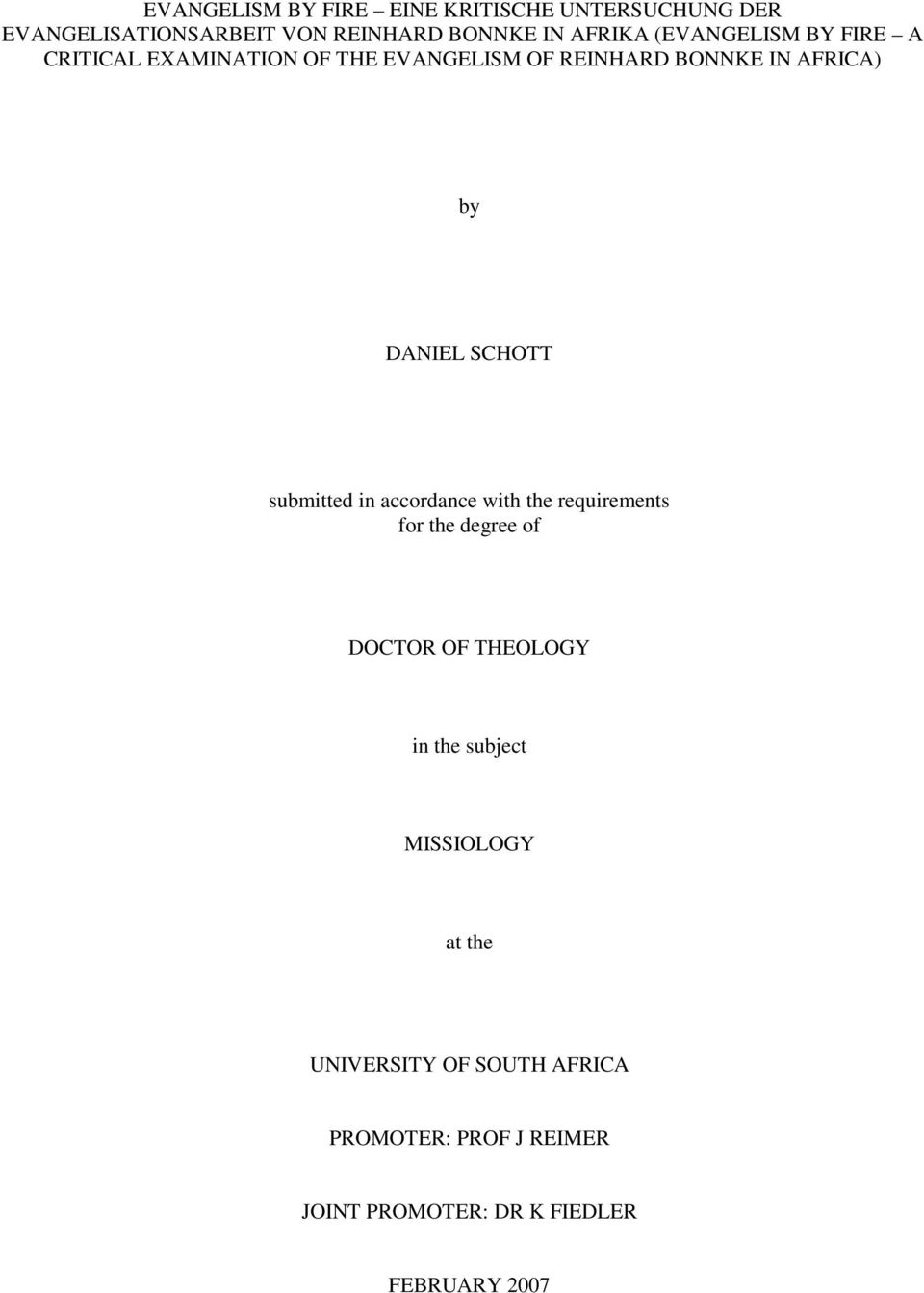 SCHOTT submitted in accordance with the requirements for the degree of DOCTOR OF THEOLOGY in the subject