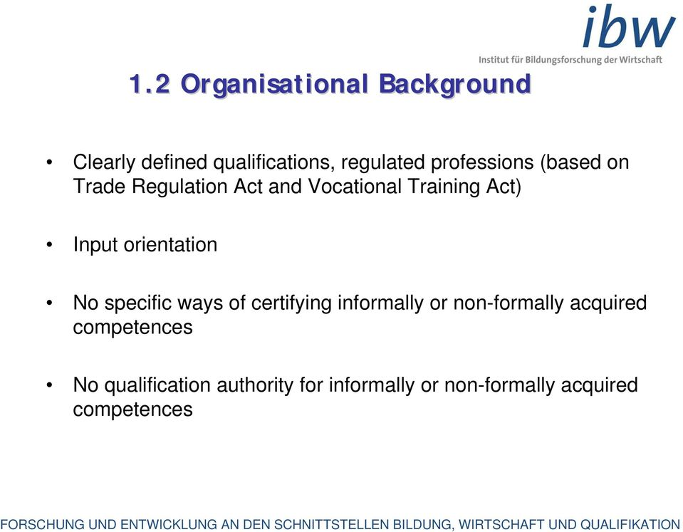 orientation No specific ways of certifying informally or non-formally acquired