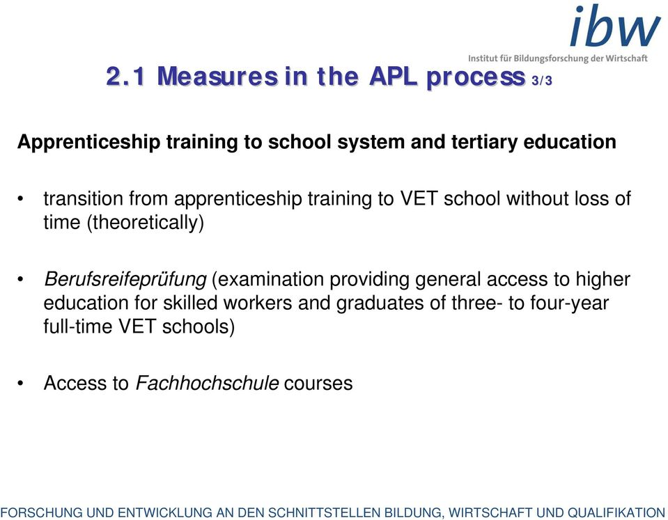 (theoretically) Berufsreifeprüfung (examination providing general access to higher education