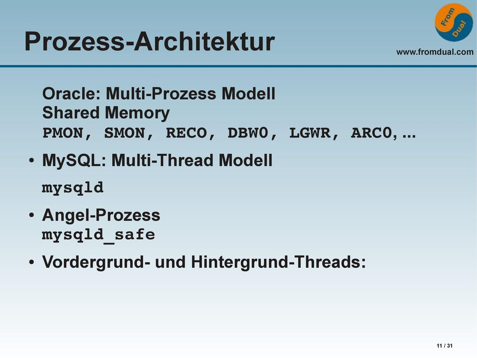 .. MySQL: Multi-Thread Modell mysqld Angel-Prozess