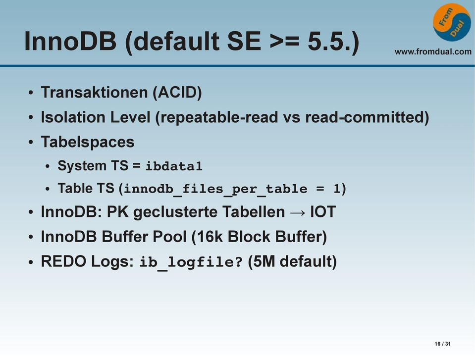read-committed) Tabelspaces System TS = ibdata1 Table TS
