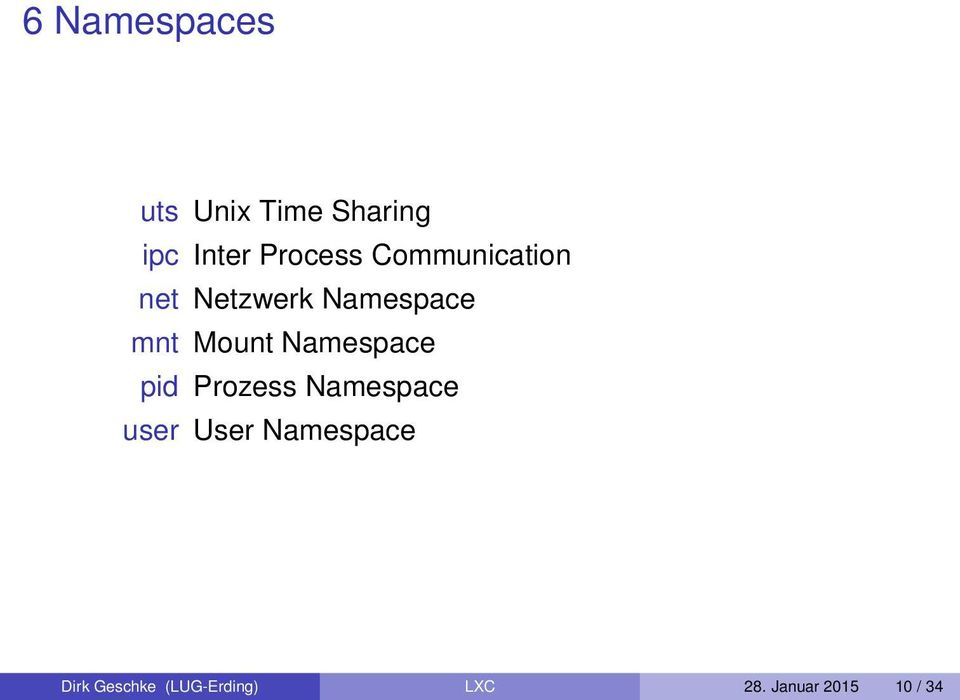 Mount Namespace pid Prozess Namespace user User