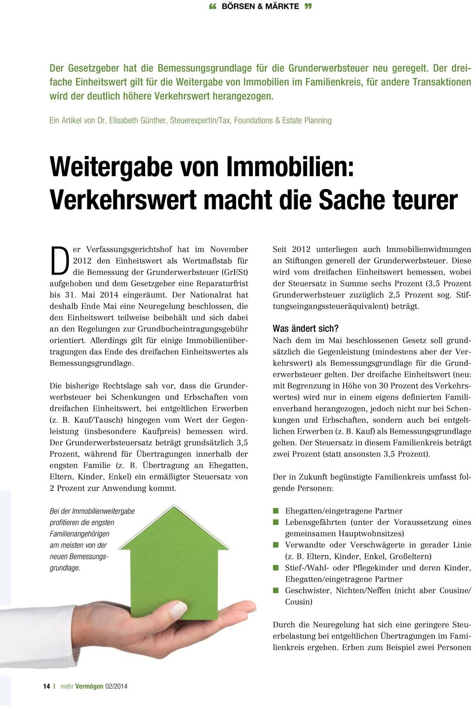 Elisabeth Günther, Steuerexpertin/Tax, Foundations & Estate Planning Weitergabe von Immobilien: Verkehrswert macht die Sache teurer Der Verfassungsgerichtshof hat im November 2012 den Einheitswert