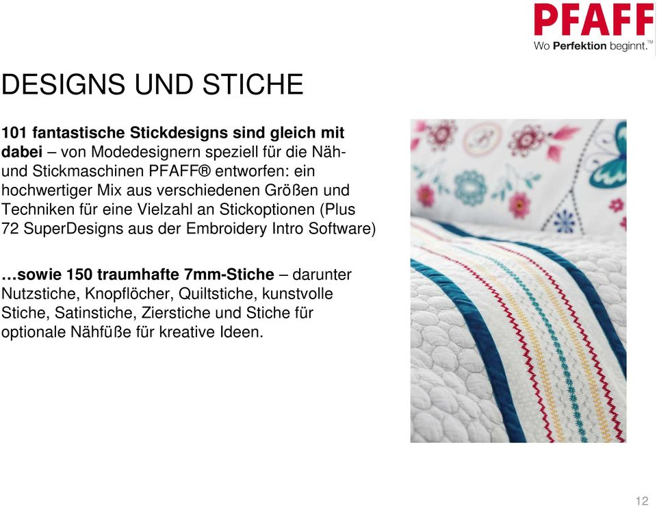 Stickoptionen (Plus 72 SuperDesigns aus der Embroidery Intro Software) sowie 150 traumhafte 7mm-Stiche darunter
