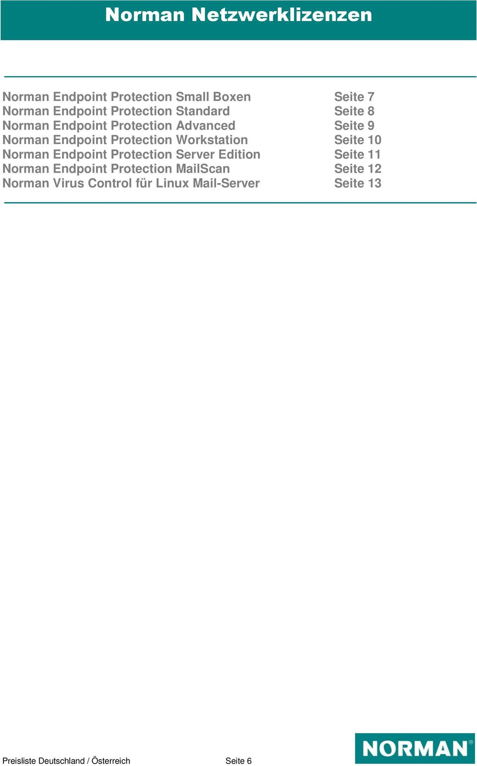 Seite 10 Norman Endpoint Protection Server Edition Seite 11 Norman Endpoint Protection MailScan