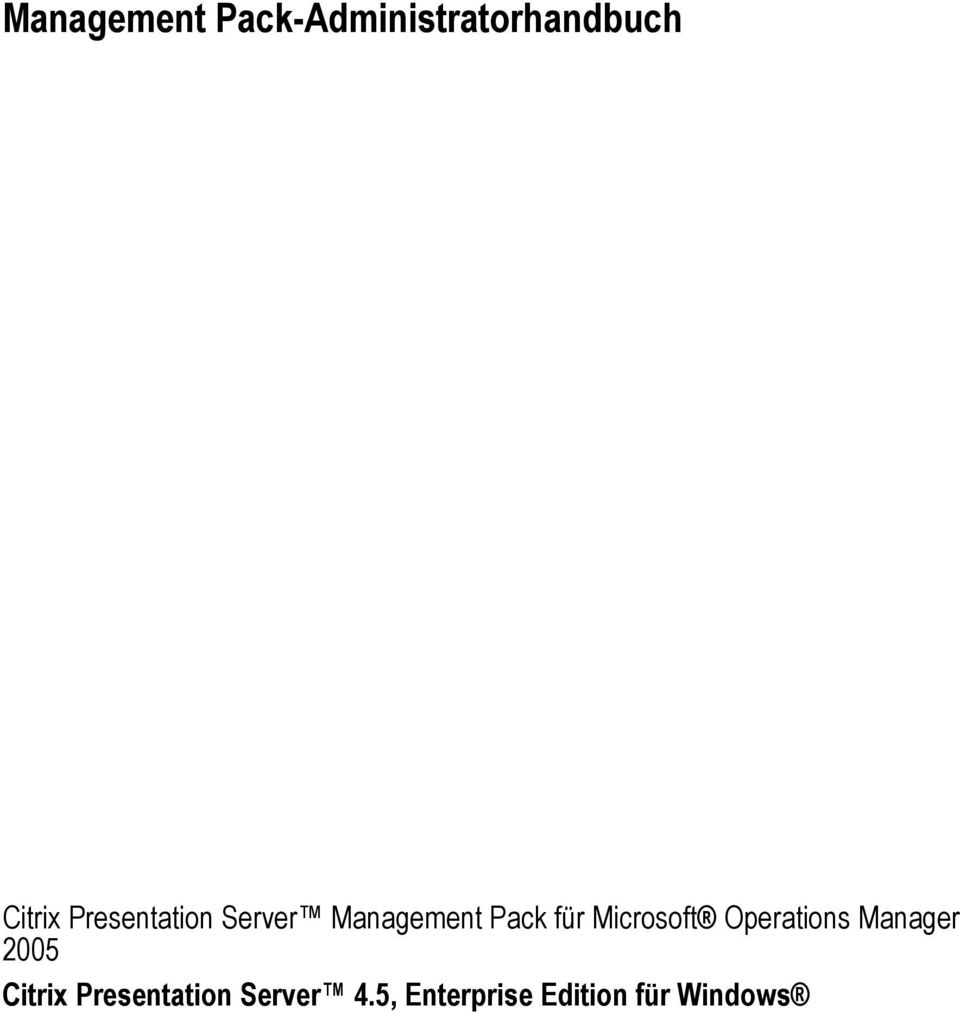 Microsoft Operations Manager 2005 Citrix