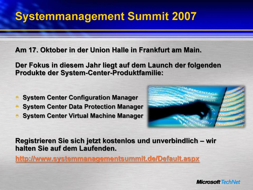 Center Configuration Manager System Center Data Protection Manager System Center Virtual Machine Manager