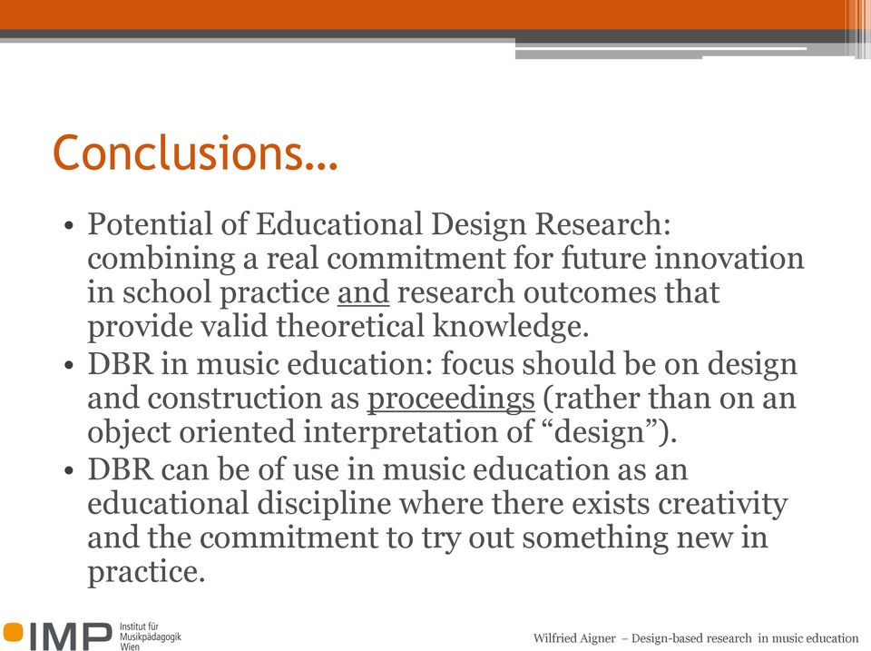 DBR in music education: focus should be on design and construction as proceedings (rather than on an object oriented