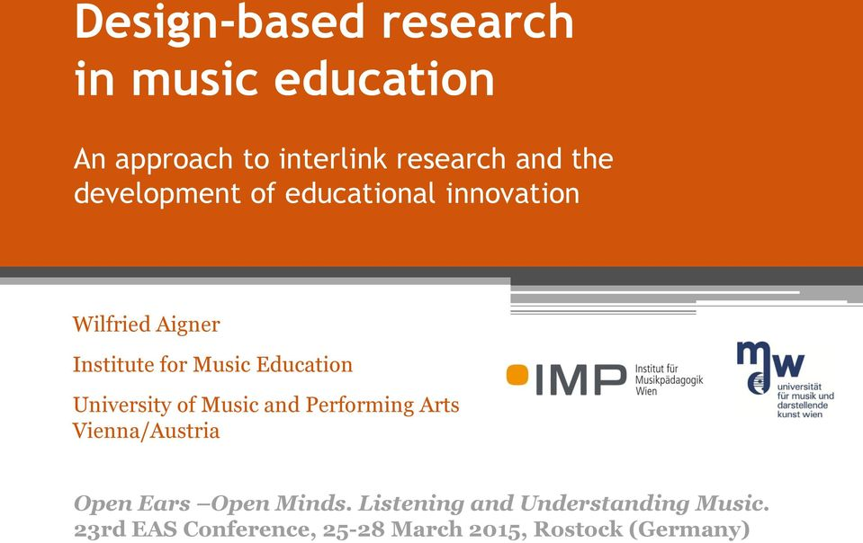 University of Music and Performing Arts Vienna/Austria Open Ears Open Minds.