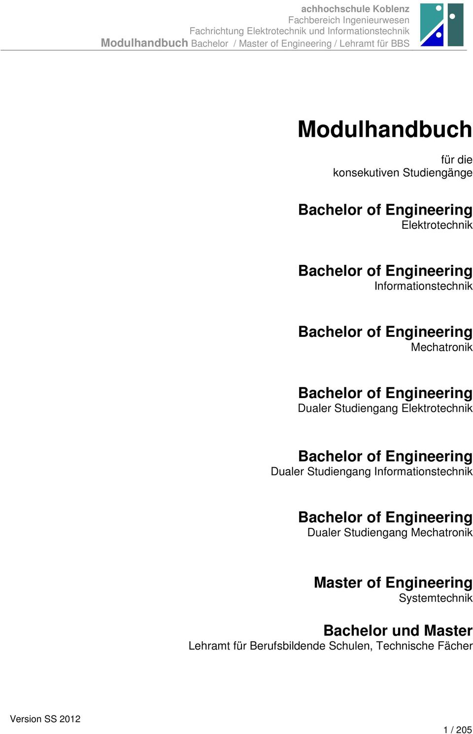 Bachelor of Engineering Dualer Studiengang Informationstechnik Bachelor of Engineering Dualer Studiengang