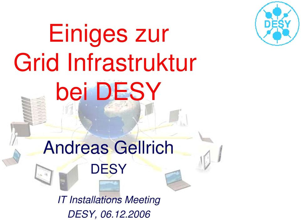 Andreas Gellrich DESY IT