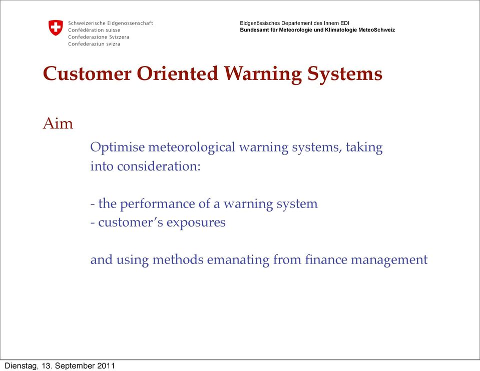 into consideration:! - the performance of a warning system!