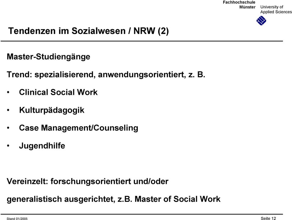 Clinical Social Work Kulturpädagogik Case Management/Counseling Jugendhilfe